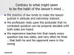 contrary to what might seem to be the habit of the lawyer s mind