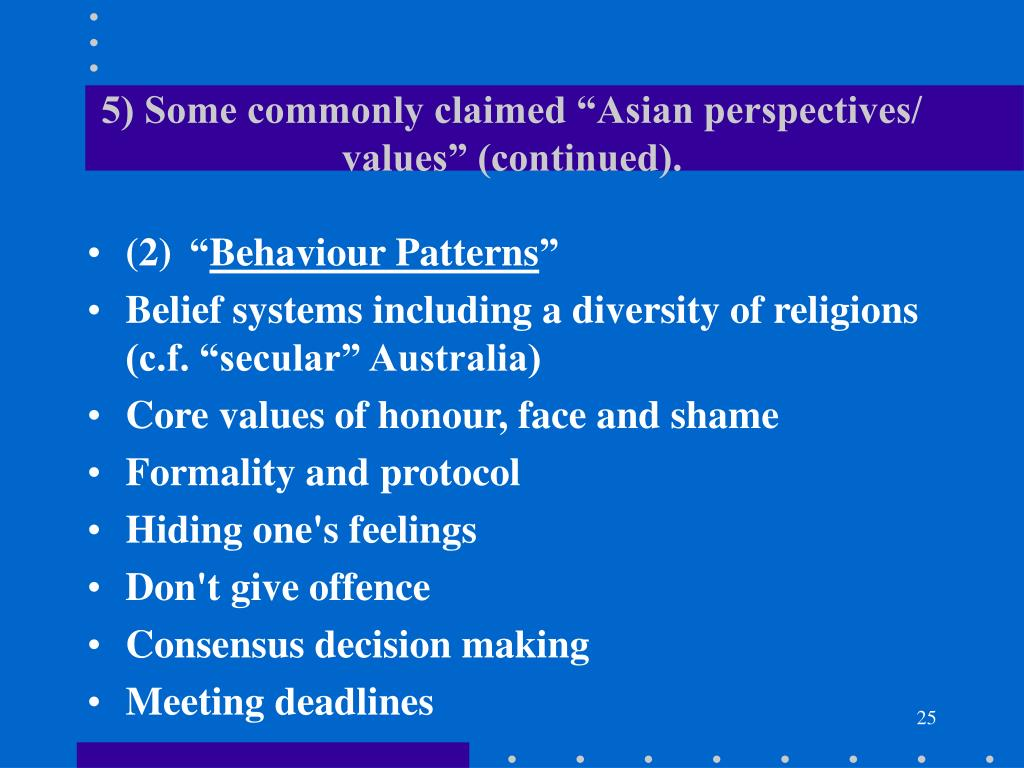 """5) Some commonly claimed """"Asian perspectives/ values"""" (continued)."""