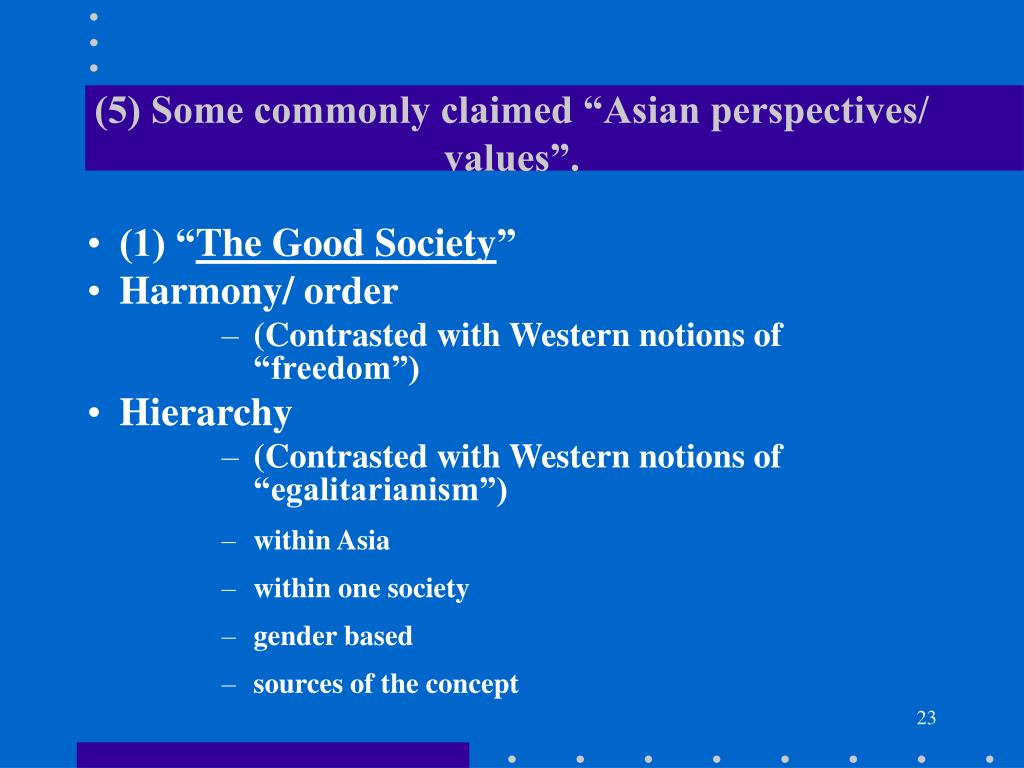"""(5) Some commonly claimed """"Asian perspectives/ values""""."""