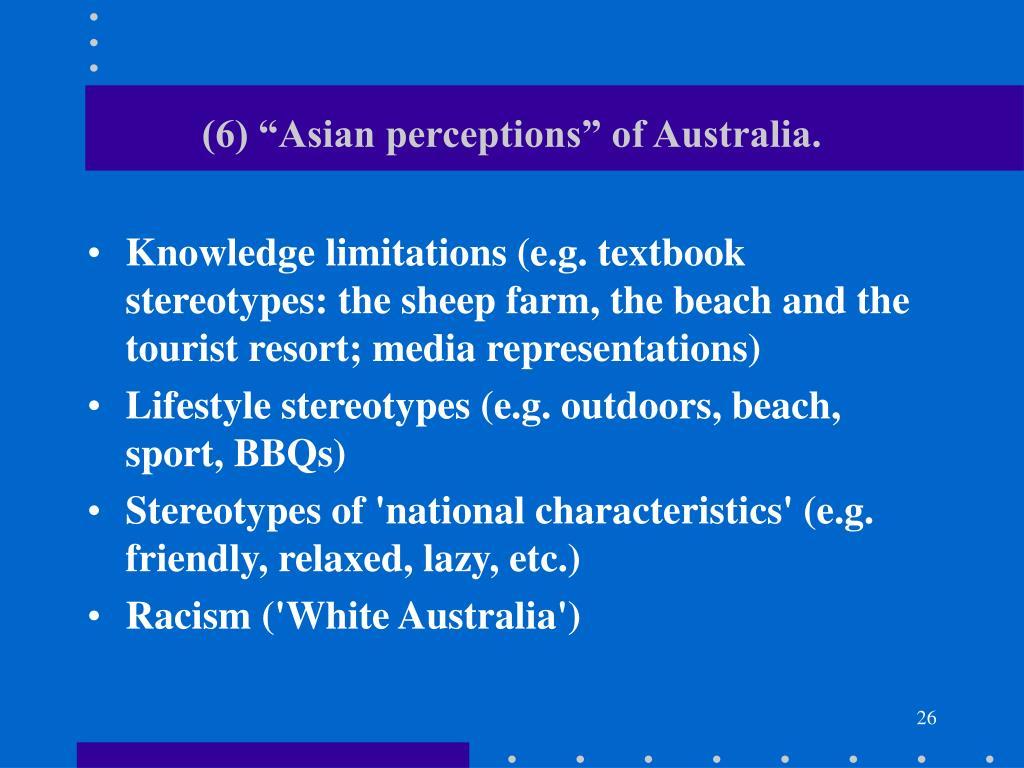 "(6) ""Asian perceptions"" of Australia."