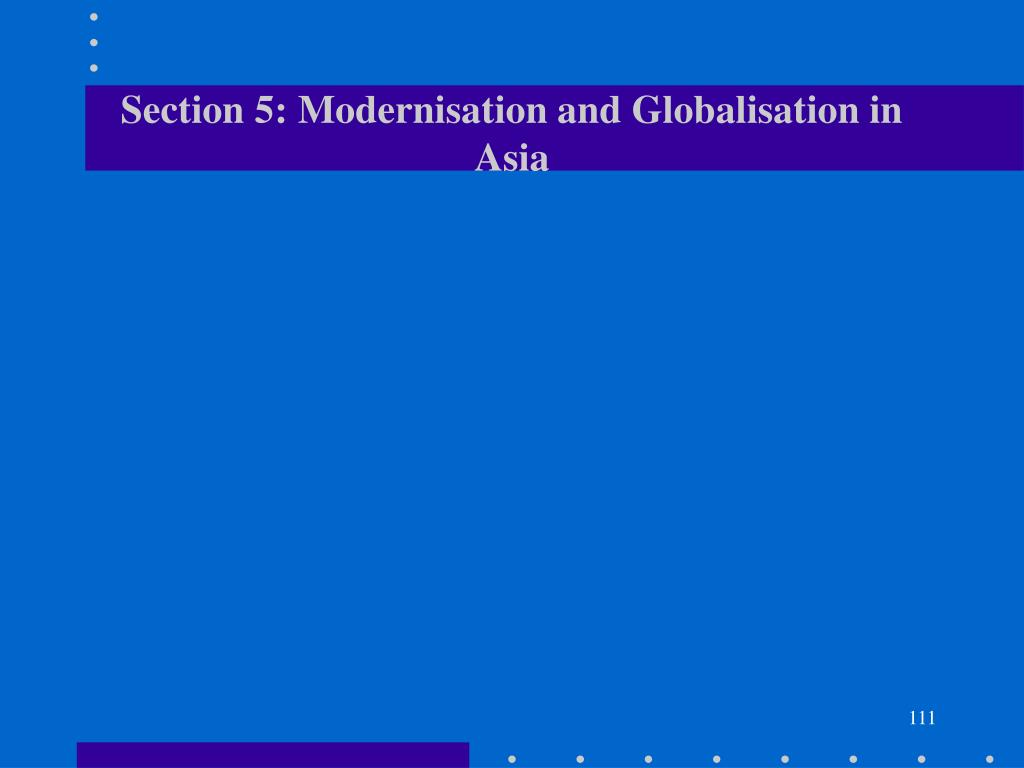 Section 5: Modernisation and Globalisation in Asia