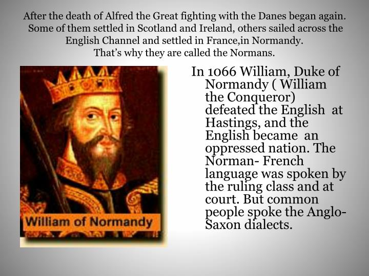 After the death of Alfred the Great fighting with the Danes began again.