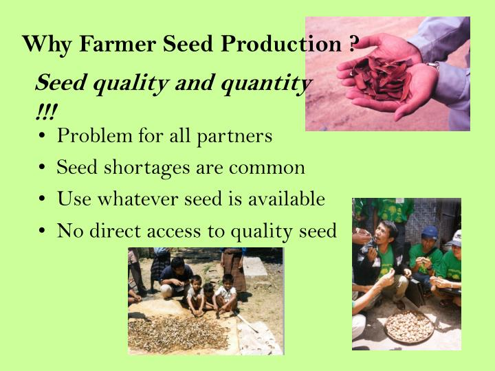 Why Farmer Seed Production ?