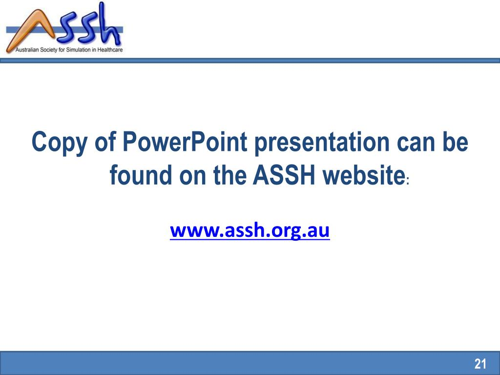 Copy of PowerPoint presentation can be found on the ASSH website