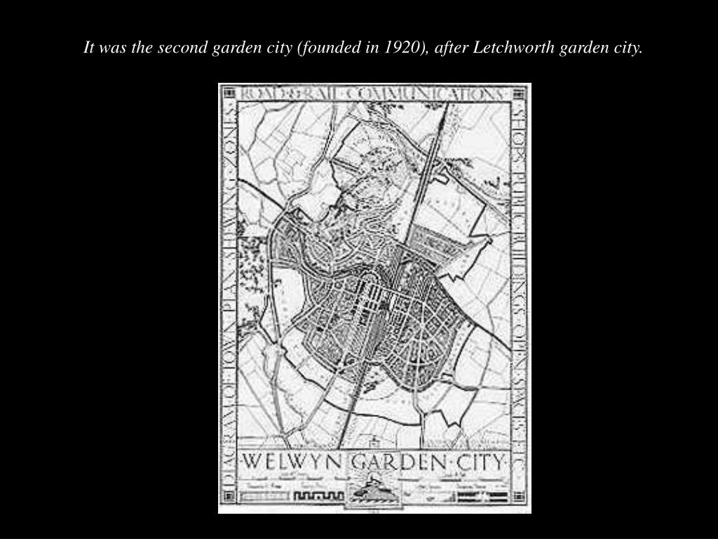 It was the second garden city (founded in 1920), after Letchworth garden city.