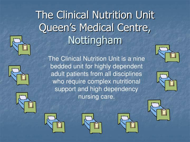 The clinical nutrition unit queen s medical centre nottingham