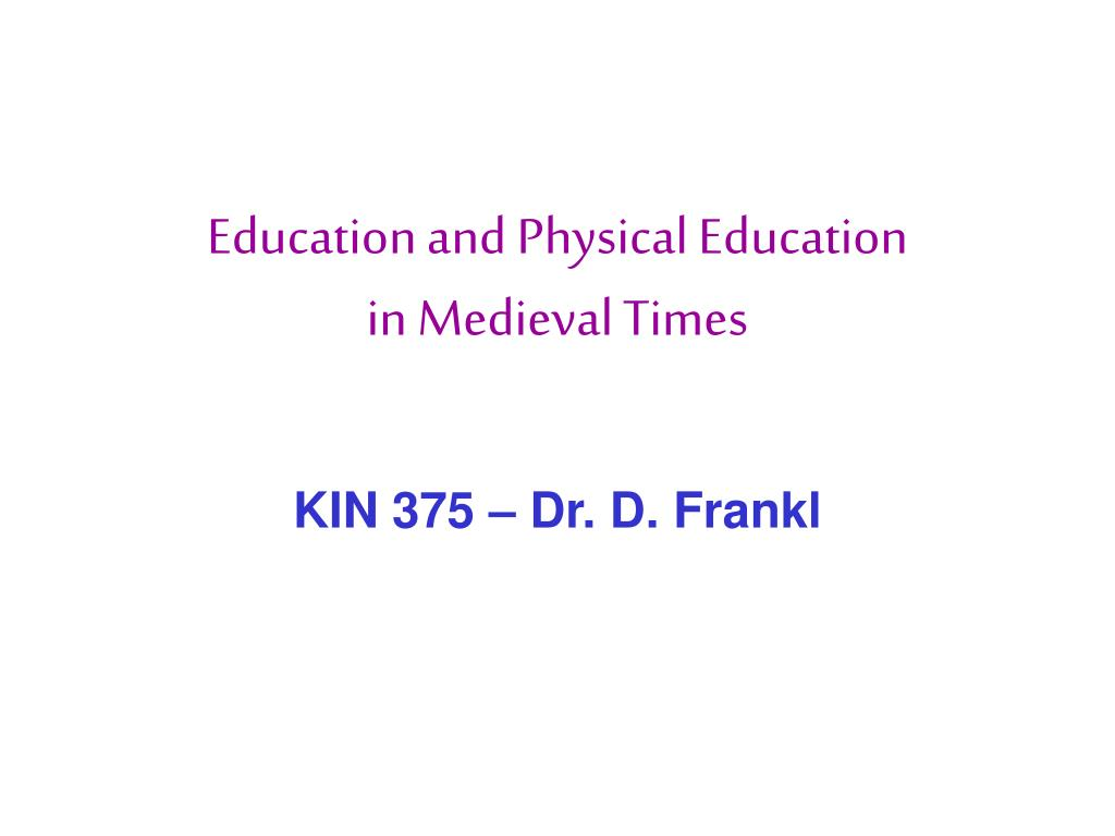 education and physical education in medieval times l.