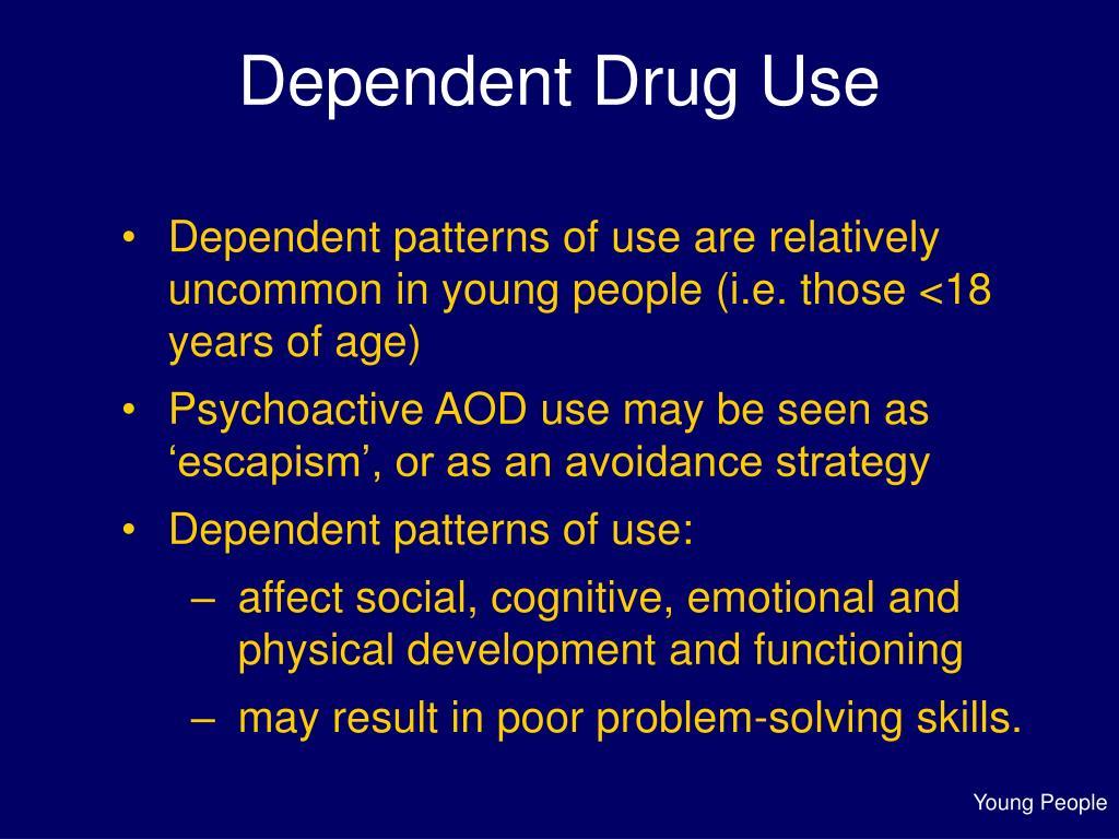 Dependent Drug Use