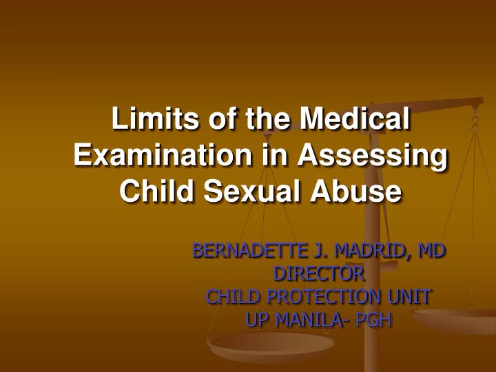 limits of the medical examination in assessing child sexual abuse n.