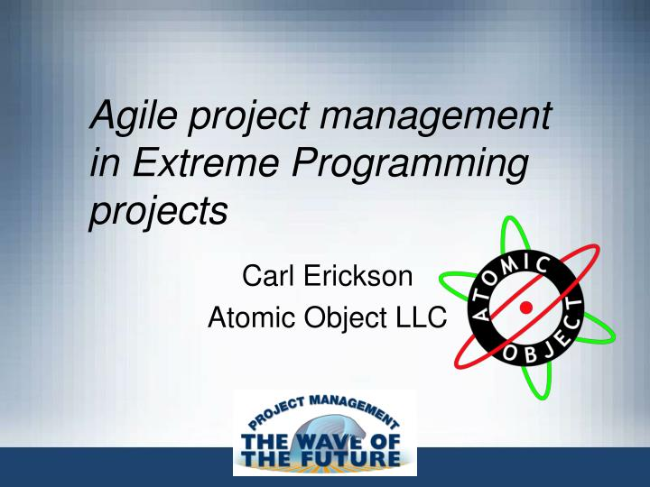 extreme project management Extreme project management - learn project management concepts using simple and precise free downloadable tutorials prepare for pmi certification and become an efficient project manager.