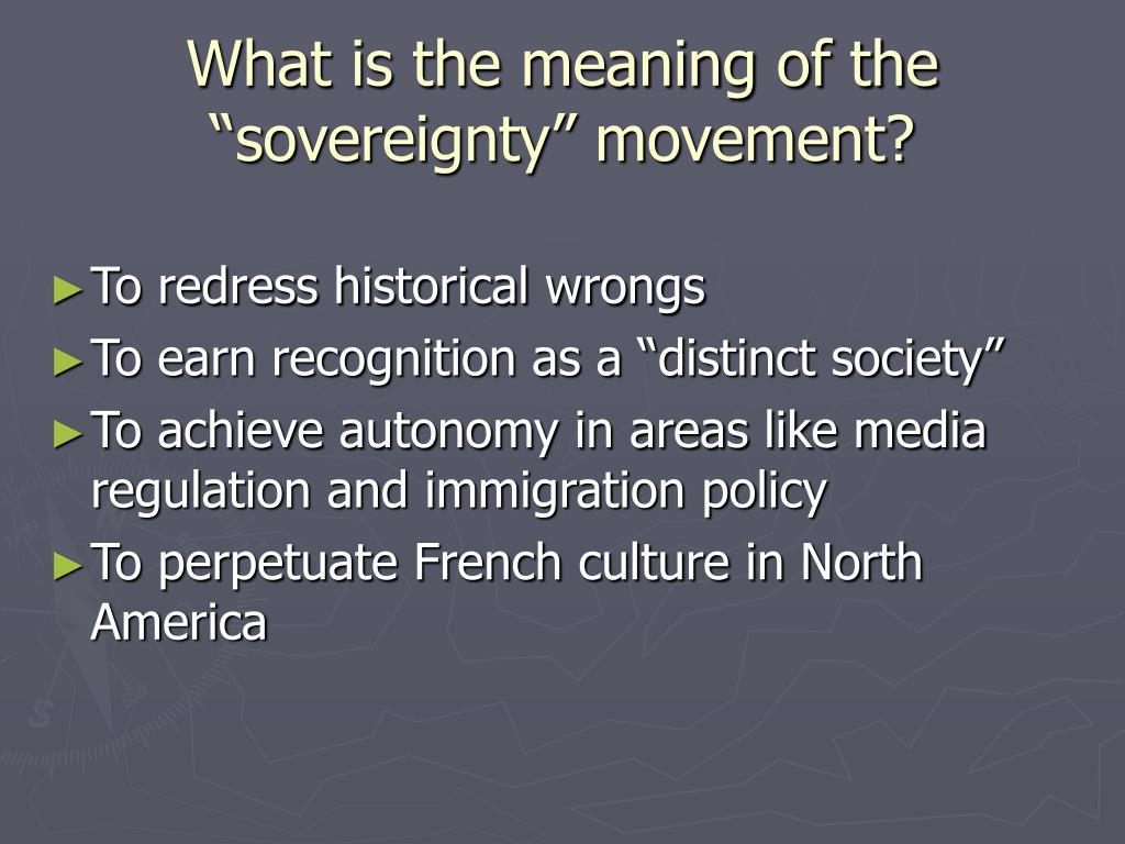 """What is the meaning of the """"sovereignty"""" movement?"""