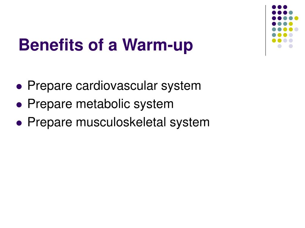 Benefits of a Warm-up