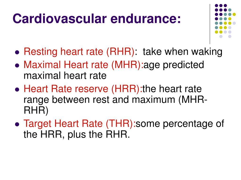 Cardiovascular endurance: