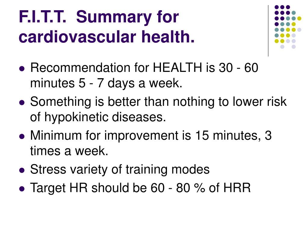 F.I.T.T.  Summary for cardiovascular health.