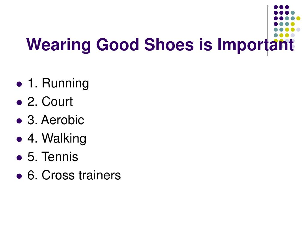 Wearing Good Shoes is Important