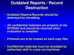 outdated reports record destruction