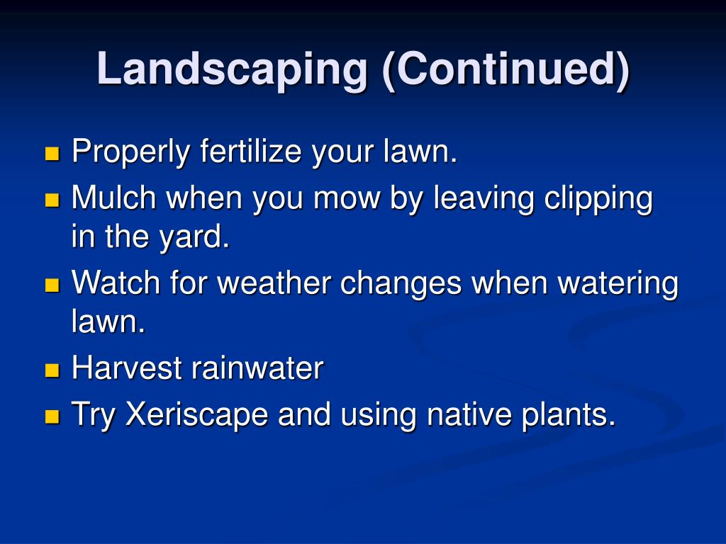 Landscaping (Continued)