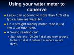 using your water meter to conserve