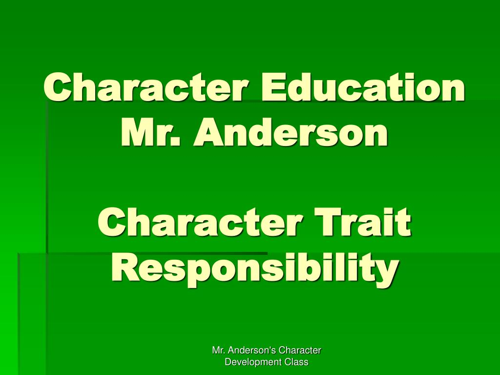 character education mr anderson character trait responsibility l.