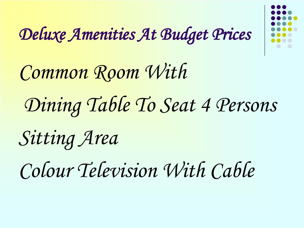 Deluxe Amenities At Budget Prices