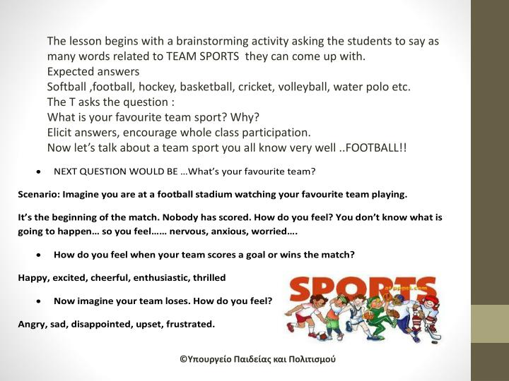 The lesson begins with a brainstorming activity asking the students to say as many words related to ...