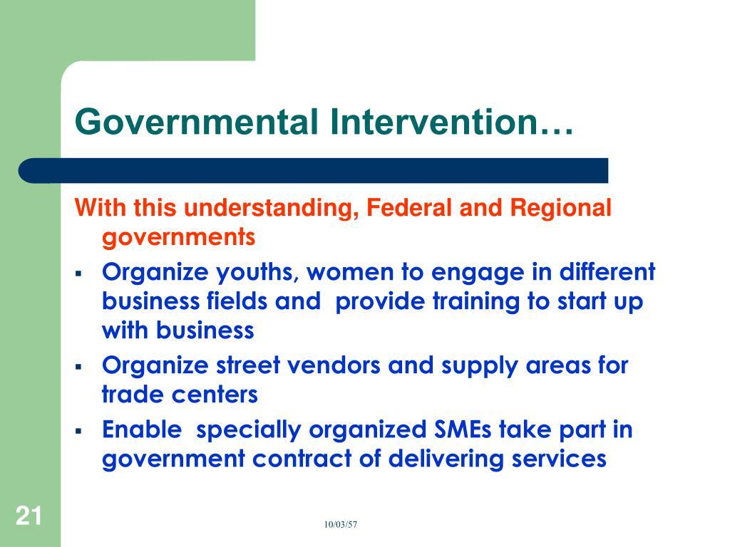 Governmental Intervention…