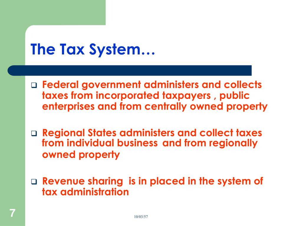 The Tax System…