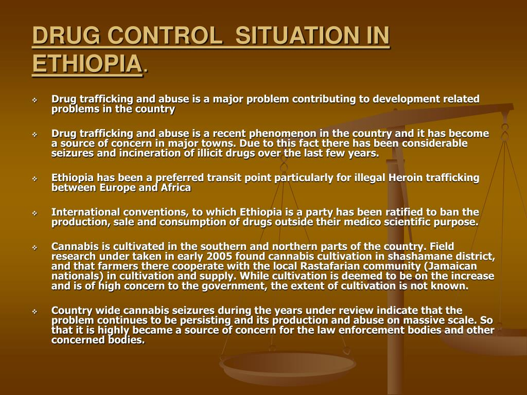 DRUG CONTROL  SITUATION IN ETHIOPIA