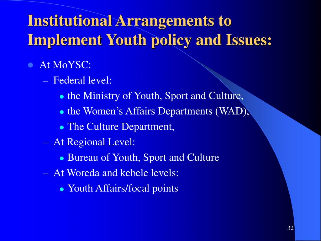 Institutional Arrangements to Implement Youth policy and Issues: