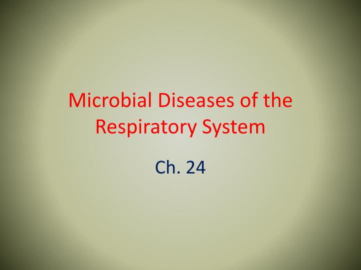 microbial diseases of the respiratory system n.