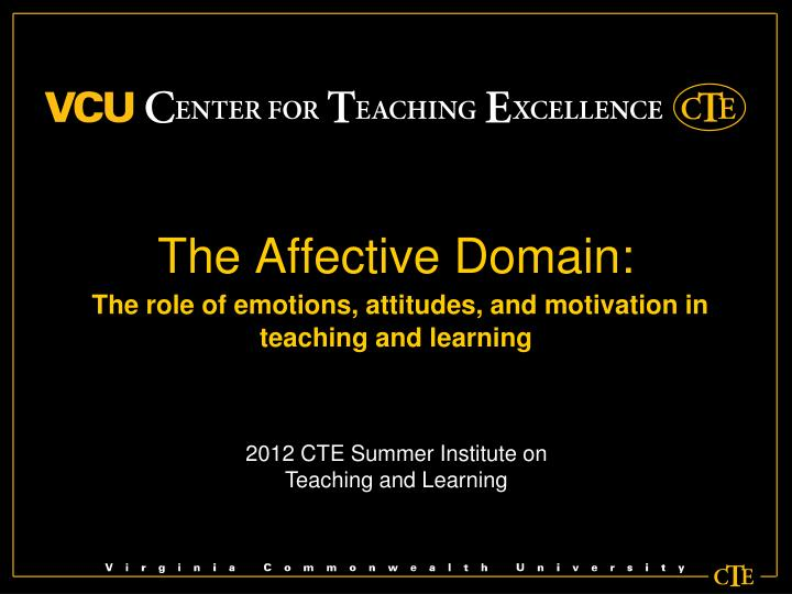 the affective domain the role of emotions attitudes and motivation in teaching and learning