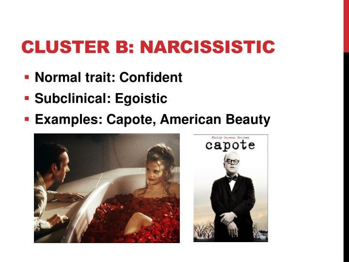 Cluster B: Narcissistic