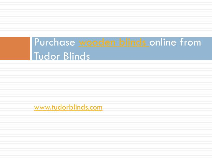 Purchase wooden blinds online from tudor blinds