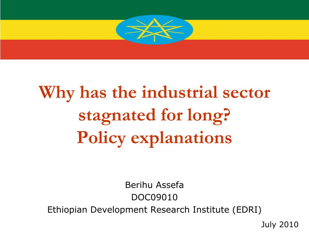 ethiopia why has the industrial sector stagnated for long policy explanations l.