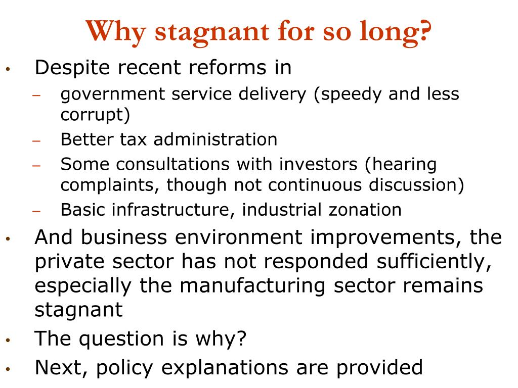 Why stagnant for so long?