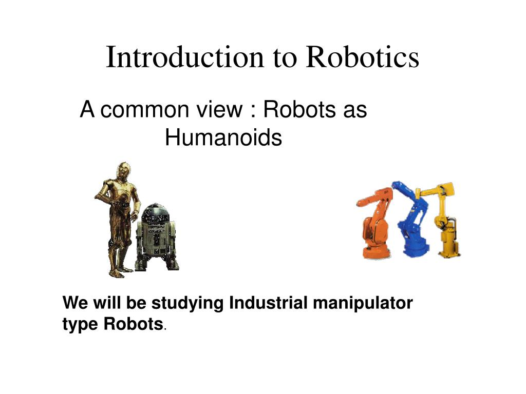 PPT - Introduction to Robotics PowerPoint Presentation - ID:1042935