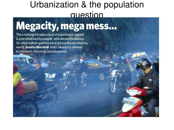urbanization the population question