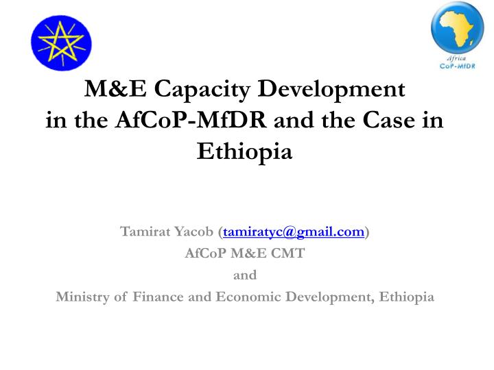 M e capacity development in the afcop mfdr and the case in ethiopia