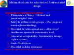 minimal criteria for selection of anti malarial drugs
