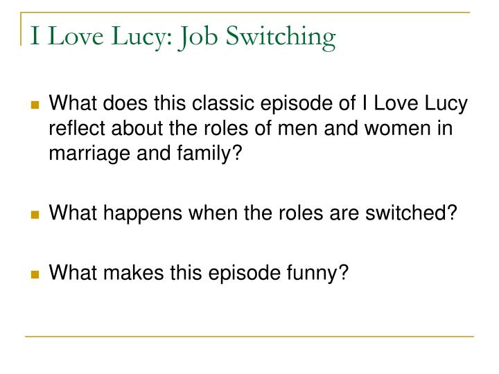 I love lucy job switching