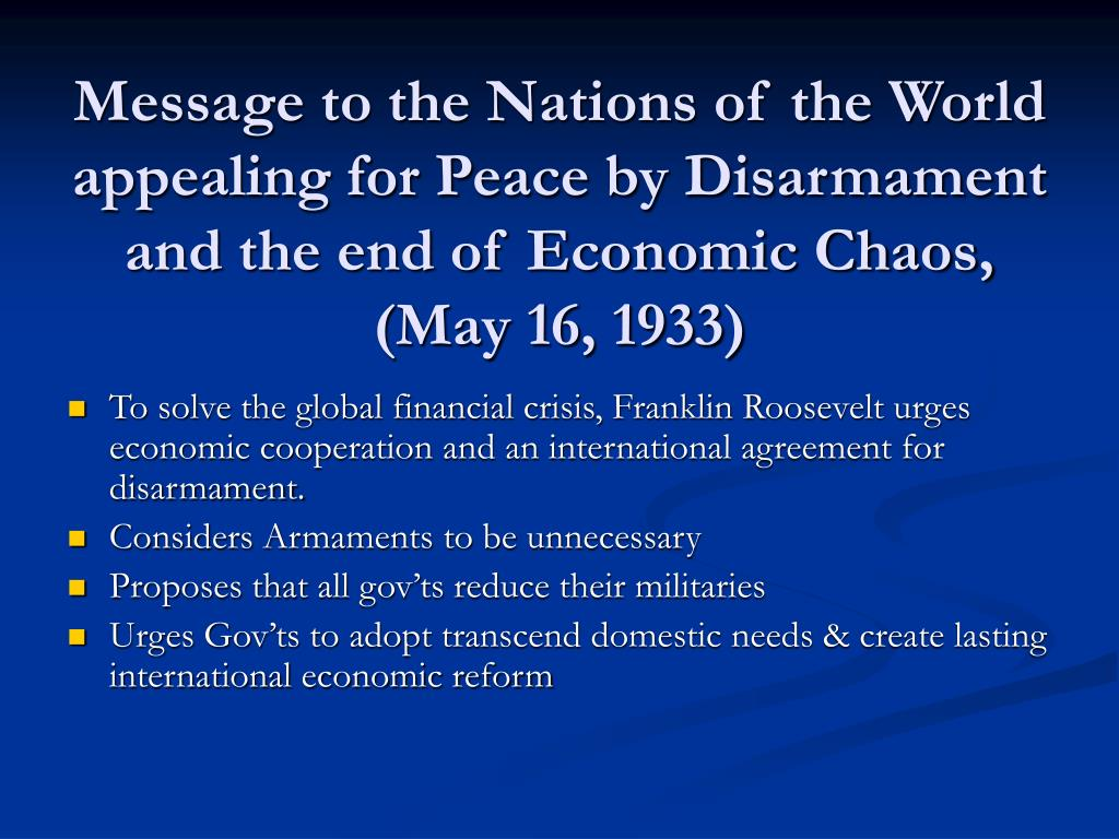 Message to the Nations of the World appealing for Peace by Disarmament and the end of Economic Chaos, (May 16, 1933)