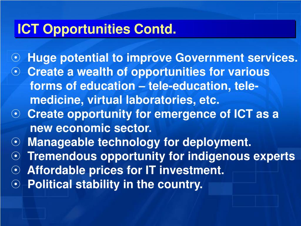 ICT Opportunities Contd.