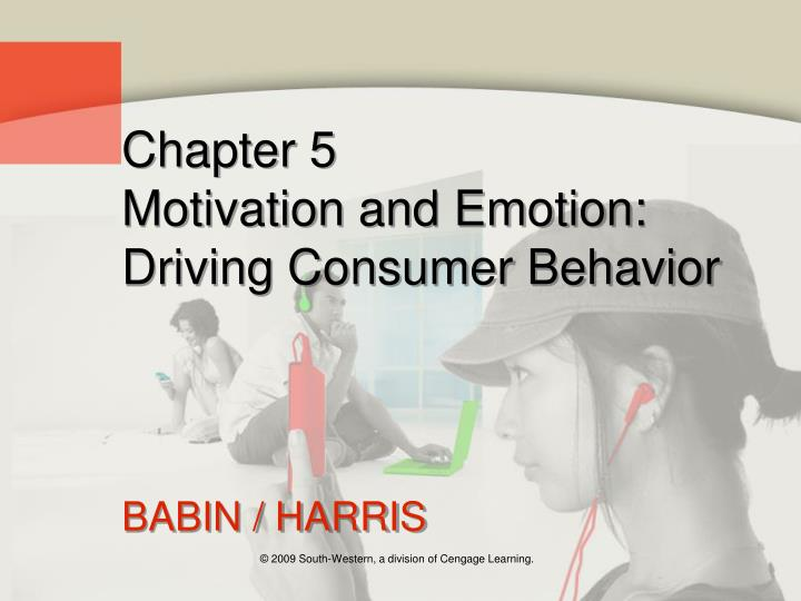 Chapter 5 motivation and emotion driving consumer behavior