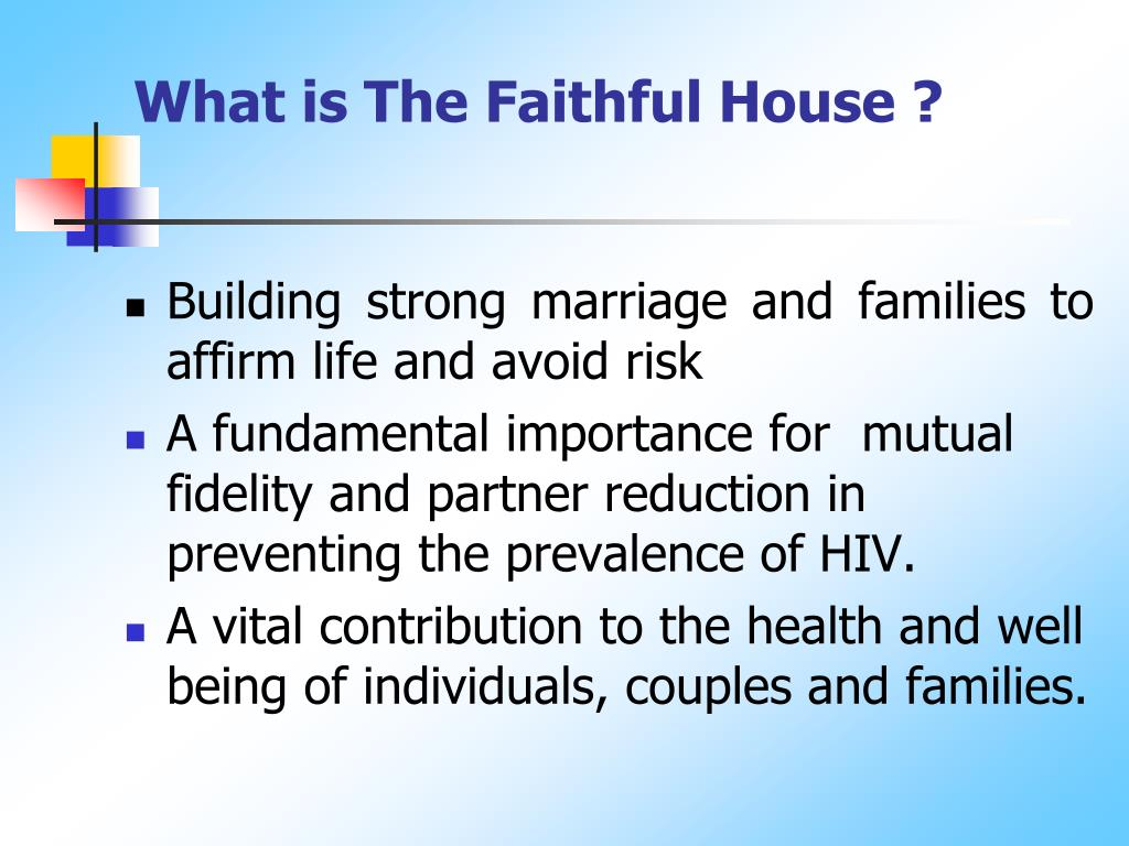 What is The Faithful House ?