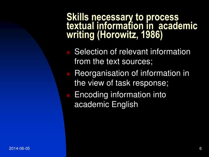 Skills necessary to process textual information in  academic writing (Horowitz, 1986)