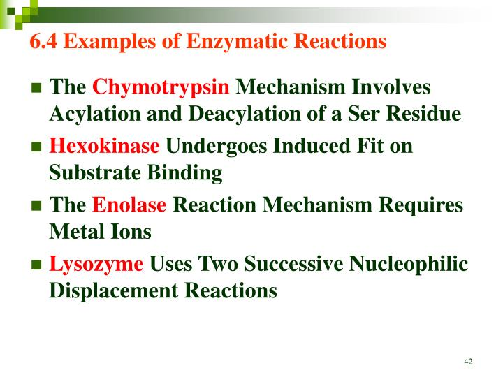 6.4 Examples of Enzymatic Reactions