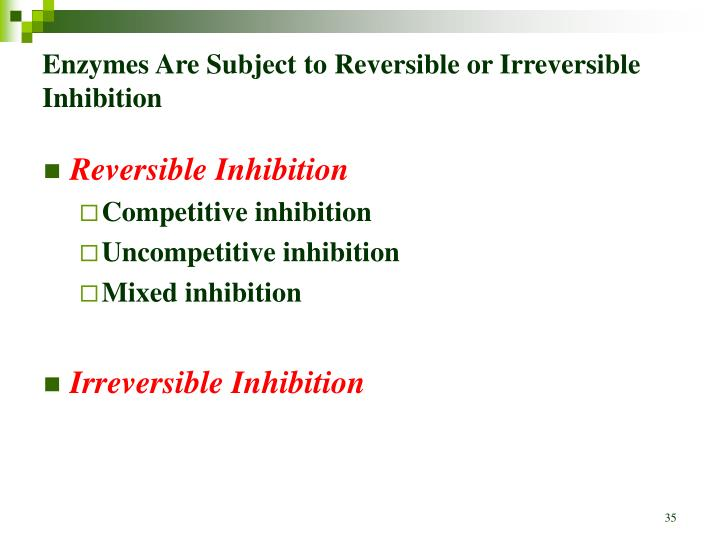 Enzymes Are Subject to Reversible or Irreversible Inhibition