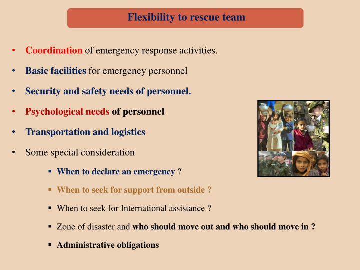 Flexibility to rescue team