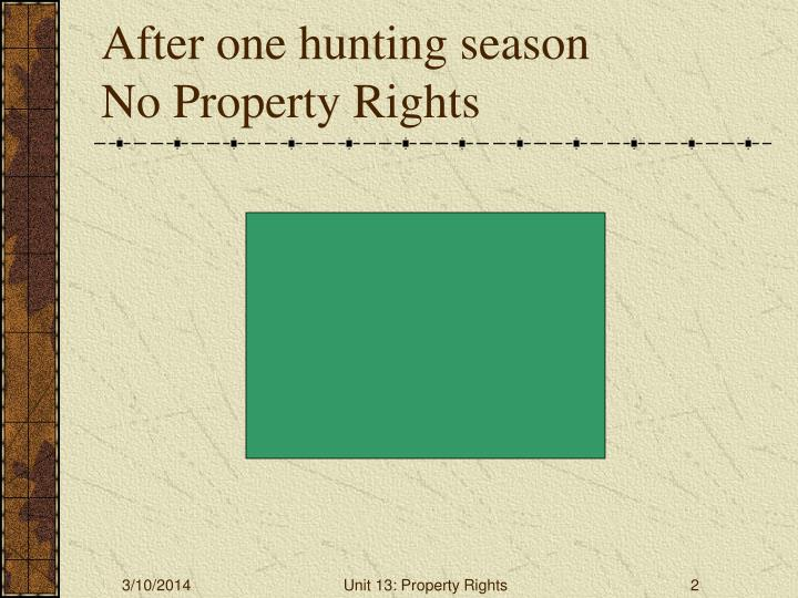 After one hunting season no property rights