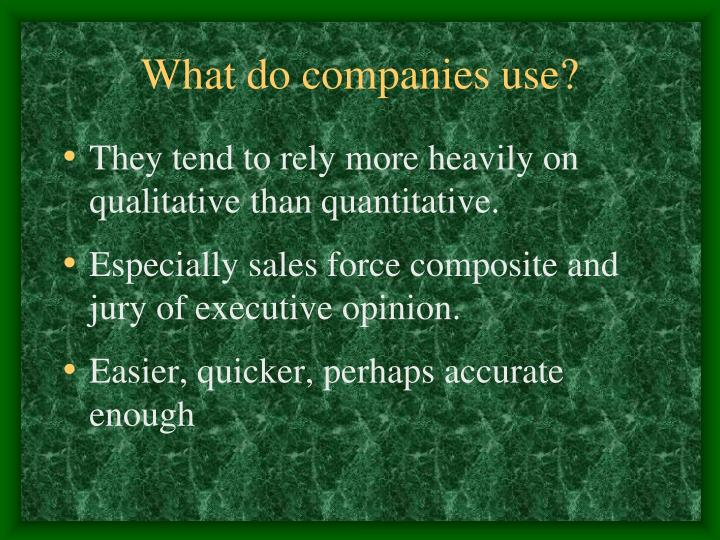 What do companies use?